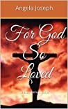 For God So Loved: The story behind Easter