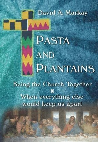 Pasta and plantains: Being the Church Together When Everything Else Would Keep Us Apart