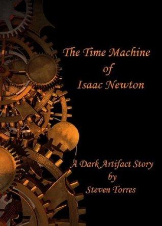 The Time Machine of Isaac Newton: A Dark Artifact Story