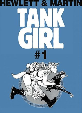 Tank Girl Classic #1 by Alan C. Martin