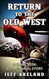 Return to the Old West: Burro Creek : A Time-Travel Story