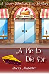 A Pie to Die for (Bakery Detectives #1)