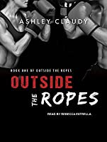Outside the Ropes (Outside the Ropes, #1)