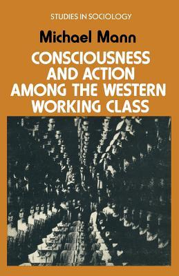 Consciousness and Action Among the Western Working Class (1973)