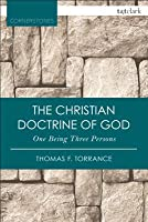 The Christian Doctrine of God, One Being Three Persons