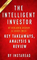 The Intelligent Investor: The Definitive Book on Value Investing by Benjamin Graham and Jason Zweig Key Takeaways, Analysis & Review