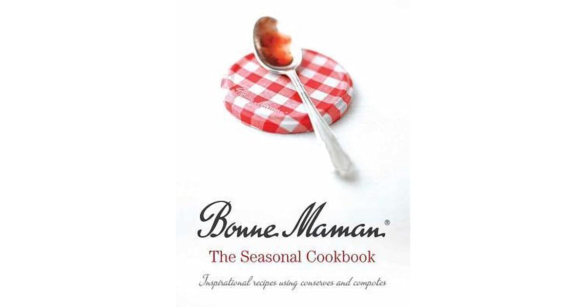 Bonne Maman The Seasonal Cookbook By Maman Bonne