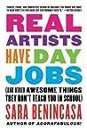 Real Artists Have Day Jobs by Sara Benincasa