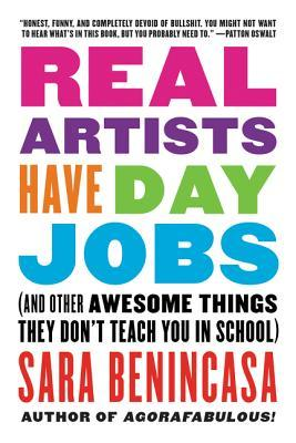 Real Artists Have Day Jobs by Sara Benincasa