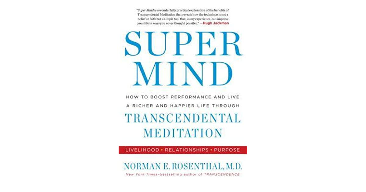 Super Mind How To Boost Performance And Live A Richer And Happier