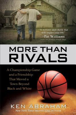 More Than Rivals by Ken Abraham