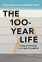 The 100 Year Life: Navigating Our Future Work Life