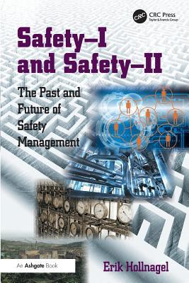 Safety-I and Safety-II- The Past