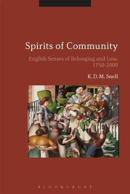 Spirits of Community English Senses of Belonging and Loss, 1750-2000