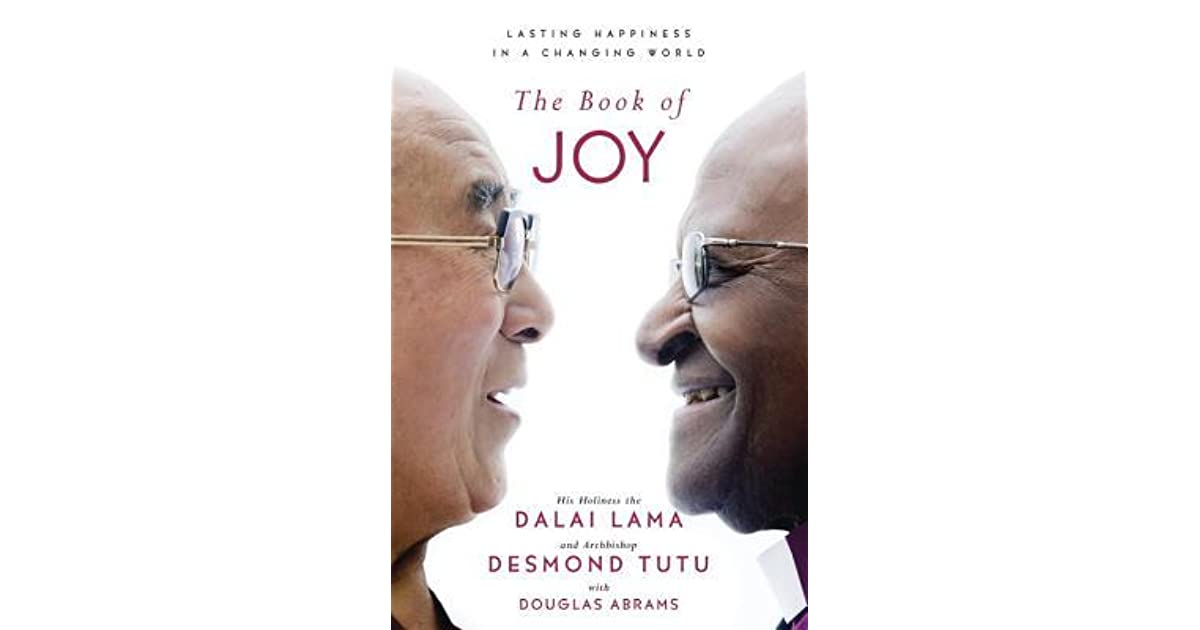 The Book of Joy: Lasting Happiness in a Changing World by
