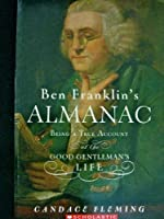 Ben Franklin's Almanac (Being a True Account of the Good Gentleman's Life)