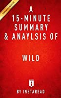 A 15-Minute Summary & Analysis of Wild: By Cheryl Strayed