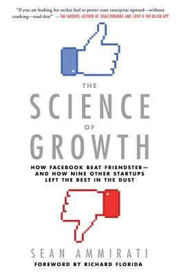 The Science of Growth: Facebook vs. Friendster, or Why Some Startups Skyrocket - and Others Don't