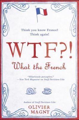 WTF !--What the French - Olivier Magny