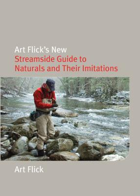 Art Flick's New Streamside Guide to Naturals and Their Imitations