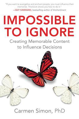 Impossible-to-Ignore-Creating-Memorable-Content-to-Influence-Decisions
