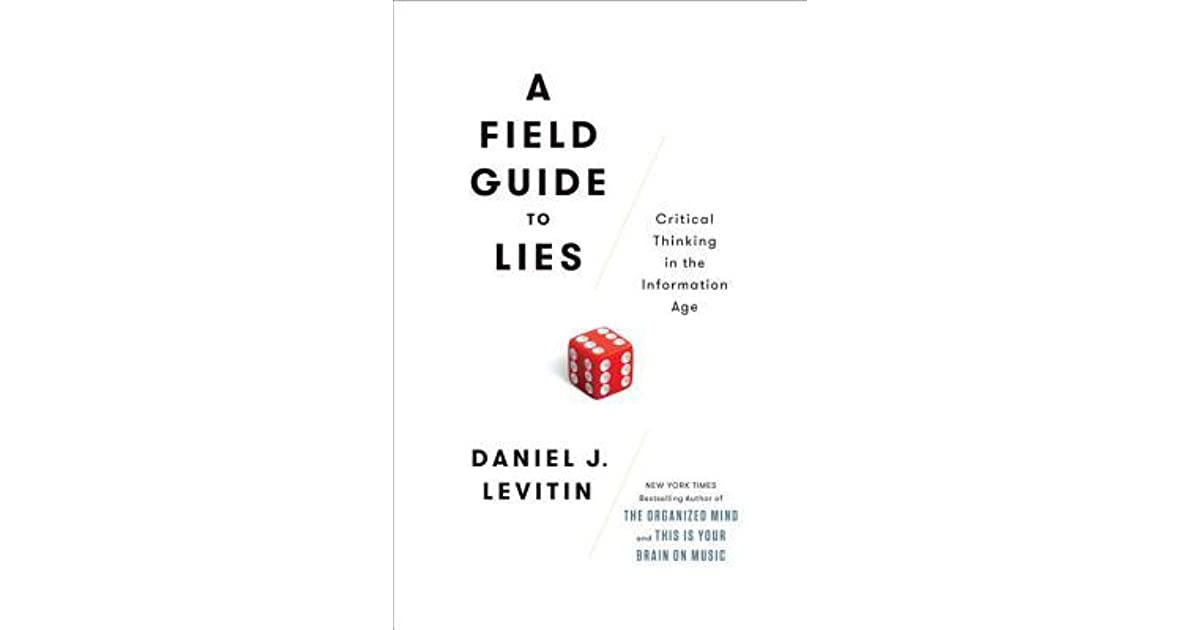 A Field Guide to Lies: Critical Thinking in the Information Age by