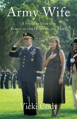 Army Wife A Story of Love and Family in the Heart of the Army