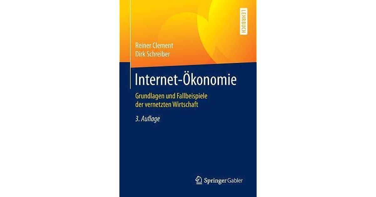Internet Okonomie Grundlagen Und Fallbeispiele Der Vernetzten Wirtschaft By Reiner Clement