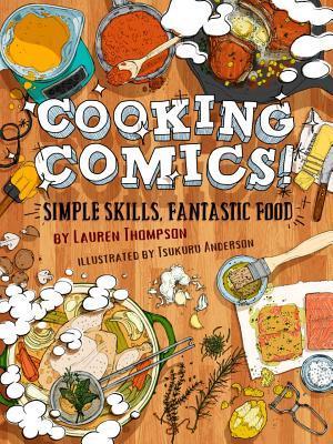 Cooking Comics!: Simple Skills, Fantastic Food