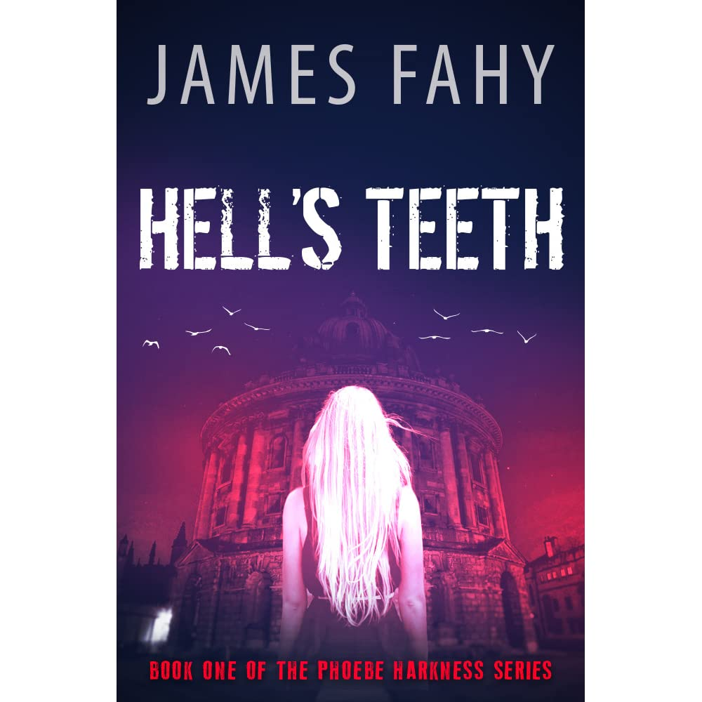 Hell S Teeth Phoebe Harkness 1 By James Fahy Reviews