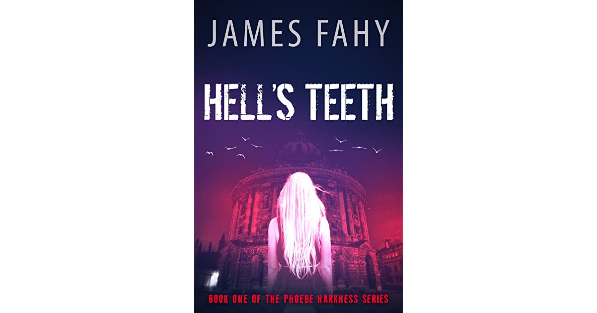 Hell S Teeth Phoebe Harkness 1 By James Fahy