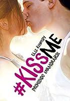 Prohibido enamorarse (Kiss me, #1)
