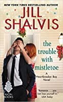 The Trouble with Mistletoe (Heartbreaker Bay, #2)
