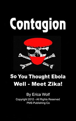Contagion - So You Thought Ebola - Now Meet ZIKA: And Has Everyone Forgotten About Fukushima ...Better Not!