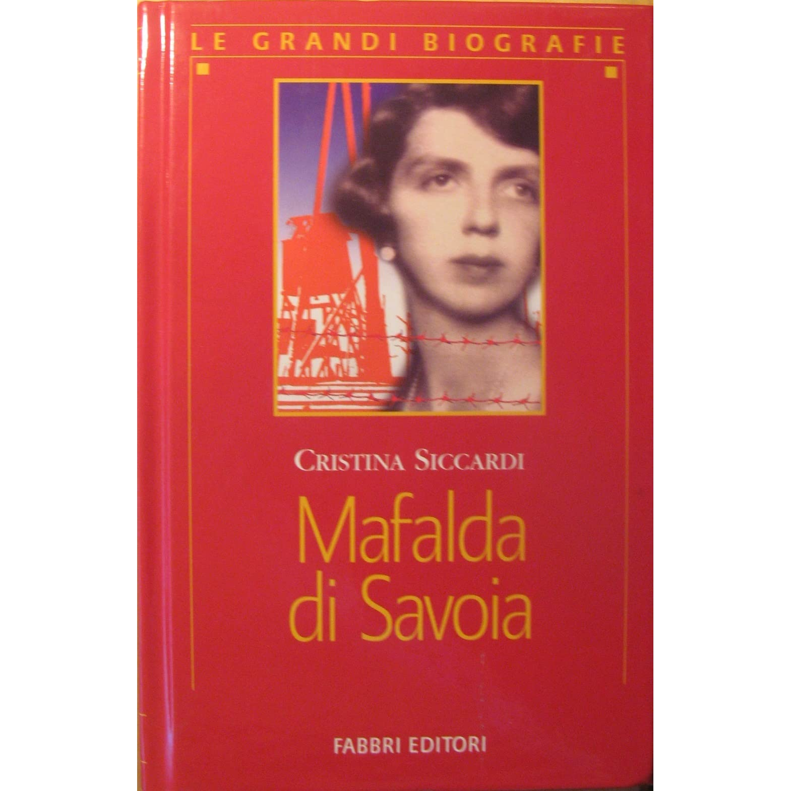 Mafalda di Savoia by Cristina Siccardi