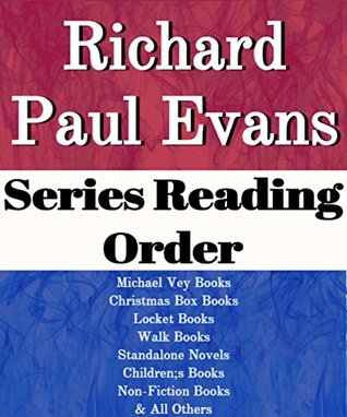 Richard Paul Evans: Series Reading Order: Michael Vey Books, Christmas Box Books, Locket Books, Walk Books, Children's Novels, Standalone Novels, Non-fiction Books by Richard Paul Evans