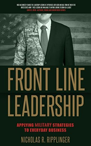 Front Line Leadership: Applying Military Strategies to Everyday Business