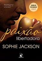 Paixão Libertadora (Desejo Proibido, #2)