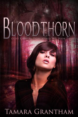 Bloodthorn (Olive Kennedy, Fairy World M.D., #3)