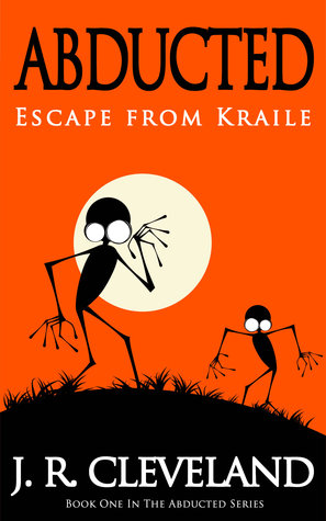 Abducted - Escape From Kraile (Abducted Series #1)