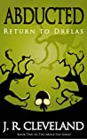 Abducted - Return To Drelas (Abducted Series #2)