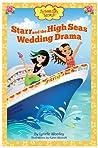 Starr and the High Seas Wedding Drama