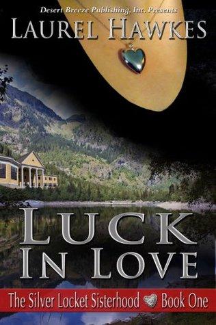 Luck in Love (The Silver Locket Sisterhood Book 1)