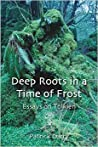 Deep Roots in a Time of Frost: Essays on Tolkien