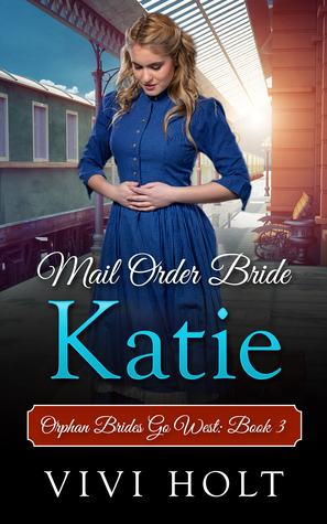 Mail Order Bride: Katie (Orphan Brides Go West, #3)