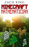 KIDS BOOKS: Minecraft Mathemetician
