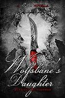 Wolfsbane's Daughter: A Wylder Novella (A Wylder Tale Book 1.5)