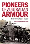 Pioneers of Australian Armour: In the Great War
