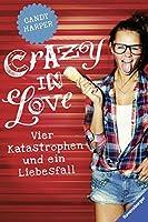 Crazy in Love: Vier Katastophen und ein Liebesfall (Ravensburger Taschenbücher)