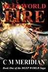 Deep World Fire by C.M. Meridian